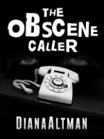 The Obscene Caller by Diana Altman